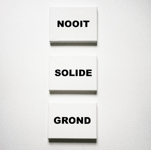 NOOIT SOLIDE GROND